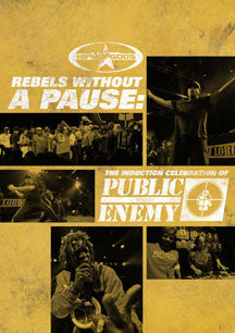 Public Enemy - Rebels Without A Pause: The Induction Celebration Of Public Enemy (DVD)