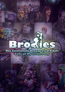Bronies: The Extremely Unexpected Adult Fans Of My Little Pony (DVD)