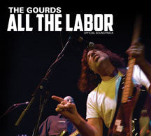 Gourds - All The Labor: The Soundtrack (CD)
