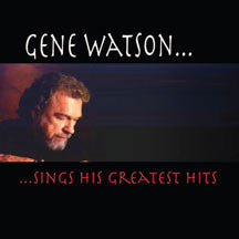 Gene Watson - Sings His Greatest Hits (CD)