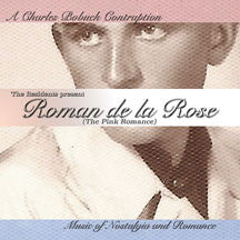 Charles Bobuck - The Residents Present: Roman De La Rose (The Pink Romance) (CD)