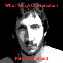 Pete Townshend - Who Am I: A Conversation (CD)