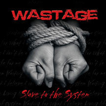 Wastage - Slave To The System (CD)