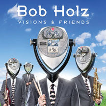 Bob Holz - Visions And Friends (CD)