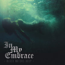 In My Embrace - Black Waters Deep (CD)
