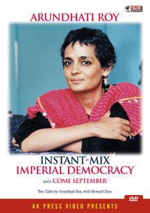 Arundhati Roy - Instant-Mix Imperial Democracy And Come September (DVD)