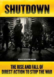 Shutdown: The Rise And Fall Of Direct Action To Stop The War (DVD)