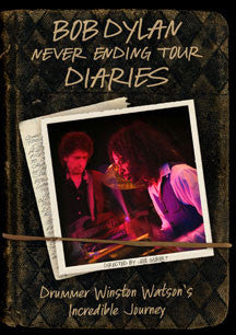 Bob Dylan - Never Ending Tour Diaries: Drummer Winston Watson's Incredible Journey (DVD)