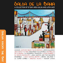 Salsa De La Bahia Vol.  1: A Collection Of Sf Bay Area Salsa And Latin Jazz (CD)