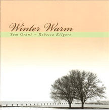 Tom Grant & Rebecca Kilgore - Winter Warm (CD)