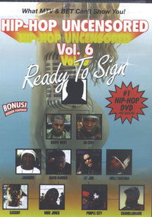 Hip Hop Uncensored 6 - Ready To Sign (DVD)