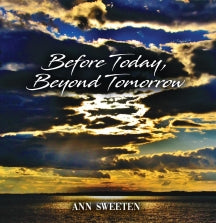 Ann Sweeten - Before Today, Beyond Tomorrow (CD)