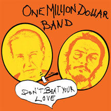 One Million Dollar Band - Don't Beat Your Love (VINYL ALBUM)