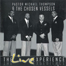 Pastor Michael Thompson & The Chosen Vessels - The Live Experience (CD)