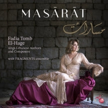 Fadia Tomb El-hage & Fragments Ensemble - Masārāt: Sings Lebanese Authors And Composers (CD)