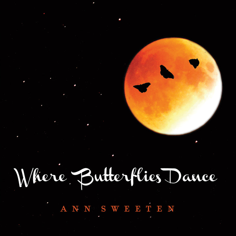 Ann Sweeten - Where Butterflies Dance (CD)