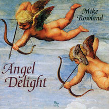 Mike Rowland - Angel Delight (CD)