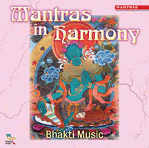 Bhakti Music - Mantras In Harmony (CD)