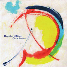 Dagobert Bohm - Circle Around (CD)