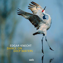 Edgar Knecht - Dance On Deep Waters (CD)