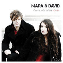 Mara & David - Once We Were Gods (CD)