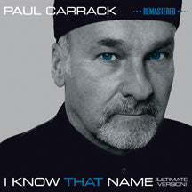 Paul Carrack - I Know That Name: Ultimate Version (Remastered Edition) (CD)