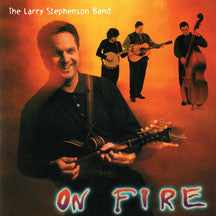 Larry Stephenson - On Fire (CD)
