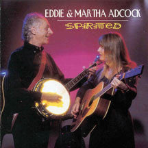 Eddie & Martha Adcock - Spirited (CD)