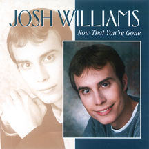 Josh Williams - Now That You're Gone (CD)