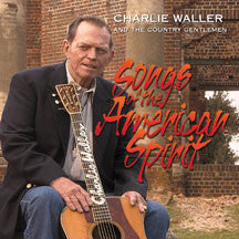 Charlie Waller - Songs Of The American Spirit (CD)