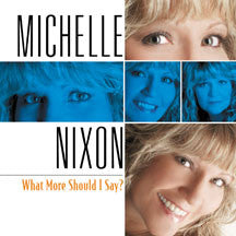 Michelle Nixon - What More Should I Say (CD)