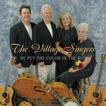 Village Singers - He Put The Color In The Rose (CD)
