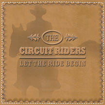 Circuit Riders - Let The Ride Begin (CD)