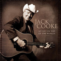 Jack Cooke - Sittin' On Top Of The World (CD)