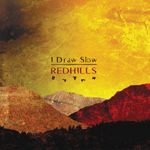 I Draw Slow - Redhills (CD)