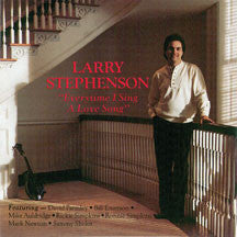 Larry Stephenson - Everytime I Sing A Love Song (CD)
