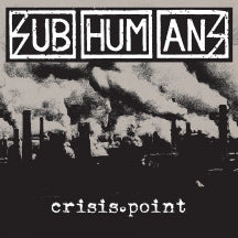 Subhumans - Crisis Point (VINYL ALBUM)