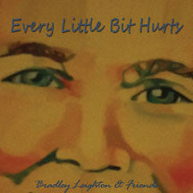 Bradley Leighton - Every Little Bit Hurts (CD)