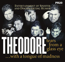 Theodore - Tears From A Glass Eye...with A Tongue Of Madness (CD)