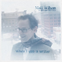 Matt Wilson & His Orchestra - When I Was A Writer (CD)