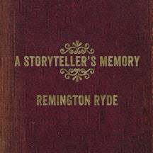 Remington Ryde - A Storyteller's Memory (CD)