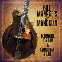 Lorraine Jordan & Carolina Road - Bill Monroe's Ol' Mandolin (CD)