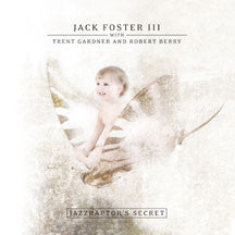 Jack Foster III - Jazzraptor's Secret (CD)