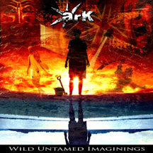 Ark - Wild Untamed Imaginings (CD)