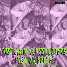 Fast Jivin' Class Cutters High On Booze: From The Vault Of Lux And Ivy (CD)