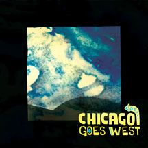 Chicago Goes West - Chicago Goes West (CD)