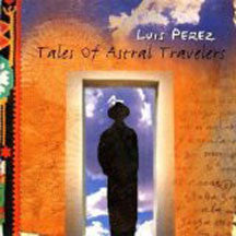 Luis Perez - Tales Of Astral Travelers (CD)
