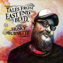 Husky Burnette - Tales From The East End Blvd (CD)
