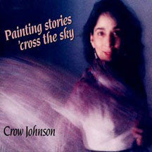 Crow Johnson - Painting Stories Cross The Sky (CD)