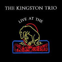 Kingston Trio - Live At The Crazy Horse (CD)
